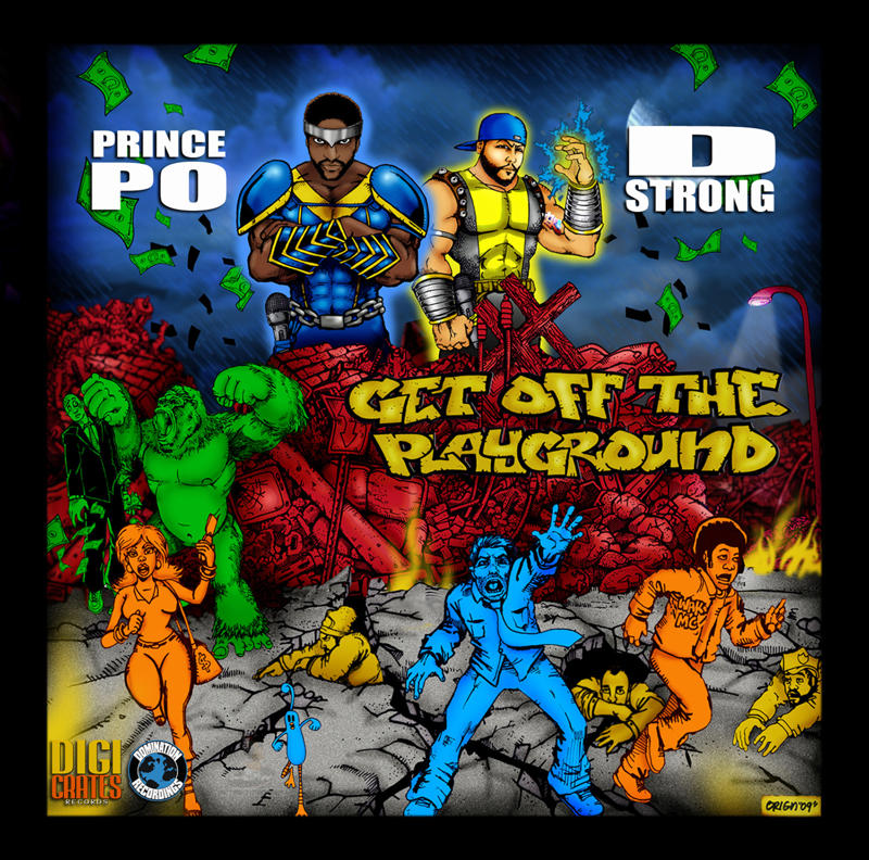 Prince Po (Organized Konfusion) + D-Strong - &quot;Get Off The Playground&quot; (MP3)