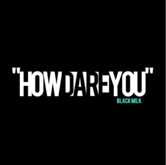 "Black Milk - ""How Dare You"" (MP3)"
