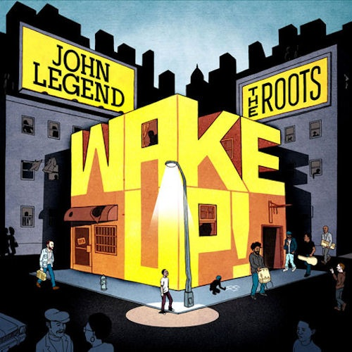 "John Legend + The Roots - ""Wake Up"" Artwork + Tracklist"