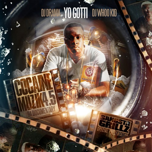 "Yo Gotti + DJ Drama + DJ Whoo Kid - ""Cocaine Music 4.5"" (Mixtape)"