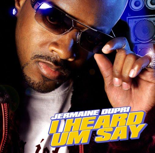 """Jermaine Dupri - """"I Heard Um Say"""""""