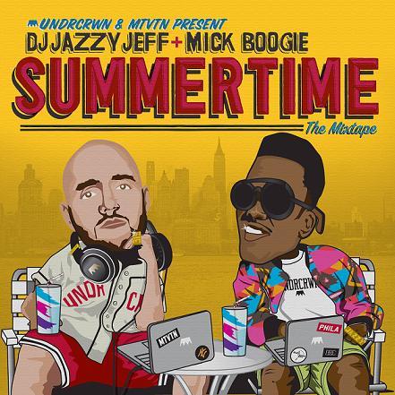 "DJ Jazzy Jeff + Mick Boogie - ""Summertime"" (Mixtape)"