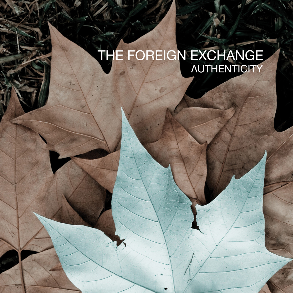 "The Foreign Exchange - ""Authenticity"" (Cover + Tracklist)"