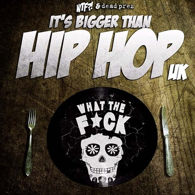 "WTF? + Dead Prez - ""It's Bigger Than Hip-Hop (2010)"""