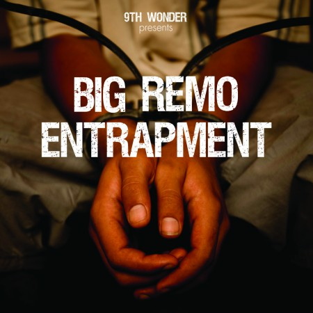 "9th Wonder & Big Remo To Release ""Entrapment"" on 9/28"