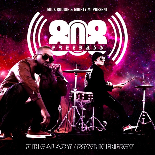 "Mick Boogie & Mighty Mi Present Freebass 808 - ""7th Galaxy/Psychic Energy"" (Mixtape)"