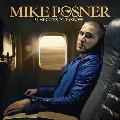 "Mike Posner - ""31 Minutes To Takeoff"" - @@@ (Review)"