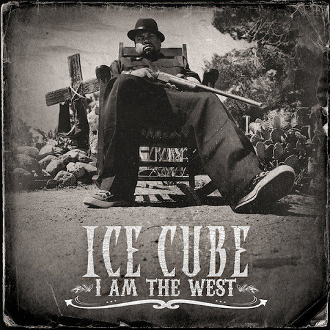 "Ice Cube ""I Am the West"" Tracklist + Cover Art"