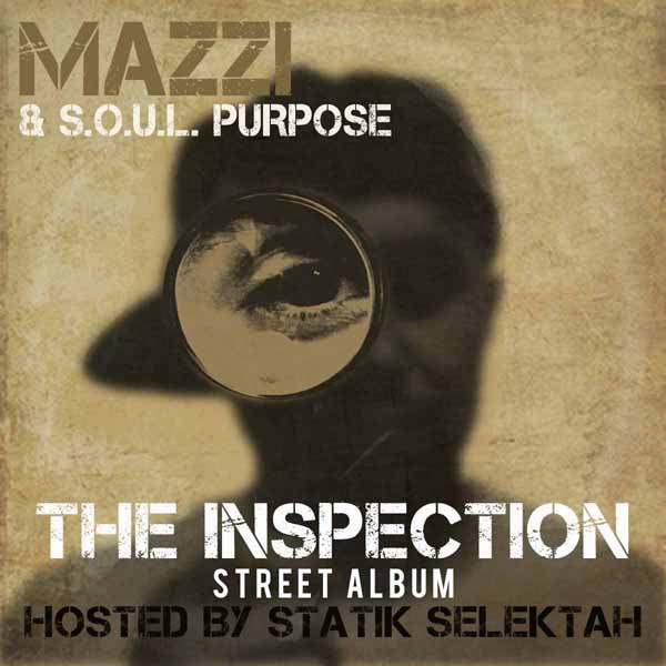 "Mazzi & S.O.U.L. Purpose - ""The Inspection (Street Album)"" (Hosted By Statik Selektah)"