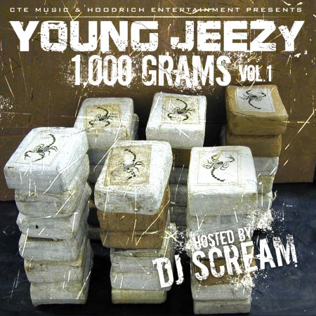 "Young Jeezy + DJ Scream - ""1000 Grams"" (Mixtape)"