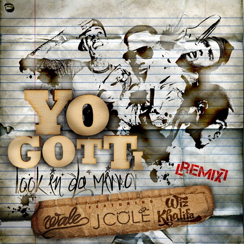 Yo Gotti - Look In The Mirror (Remix) (feat. Ft. Wale, J.Cole, & Wiz Khalifa) (MP3)