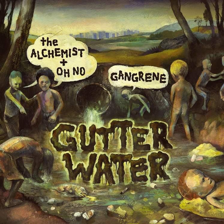 Gangrene (Alchemist + Oh No) -