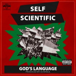 "Self Scientific ""God's Language"" (prod. by DJ Khalil)"