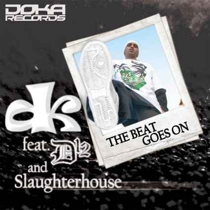 "DK - ""The Beat Goes On "" (feat. D12 + Slaughterhouse)"