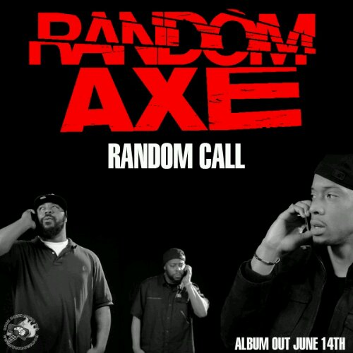 Random Axe - &quot;Random Call&quot;