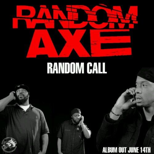 """Random Axe - """"Random Call"""""""
