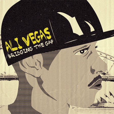 "Ali Vegas - ""Bridging The Gap"" EP"