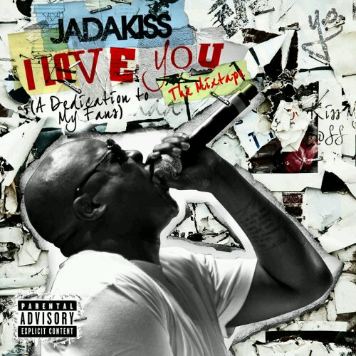 "Jadakiss - ""I Love You: A Dedication To The Fans (Mixtape)"" Cover + Tracklist"