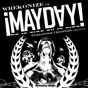 "Wrekonize (of ¡MAYDAY!) - ""Worldwide Choppers"" freestyle"