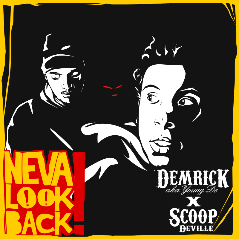 "Demrick (Young De) + Scoop Deville - ""Neva Look Back"" EP"