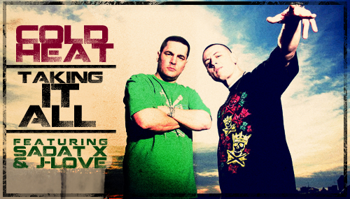 "Cold Heat - ""Taking It All"" (feat. Sadat X + J-Love)"