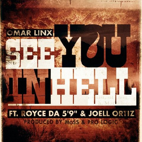"Omar Linx - ""See You In Hell"" (feat. Royce Da 5'9 + Joell Ortiz)"
