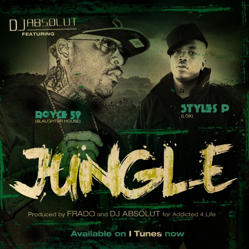 "DJ Absolut - ""Jungle"" (feat. Royce Da 5'9 + Styles P)"