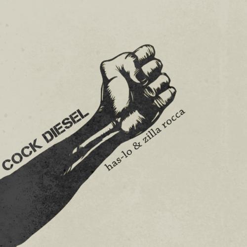 """Has-Lo & Zilla Rocca - """"Cock Diesel"""""""