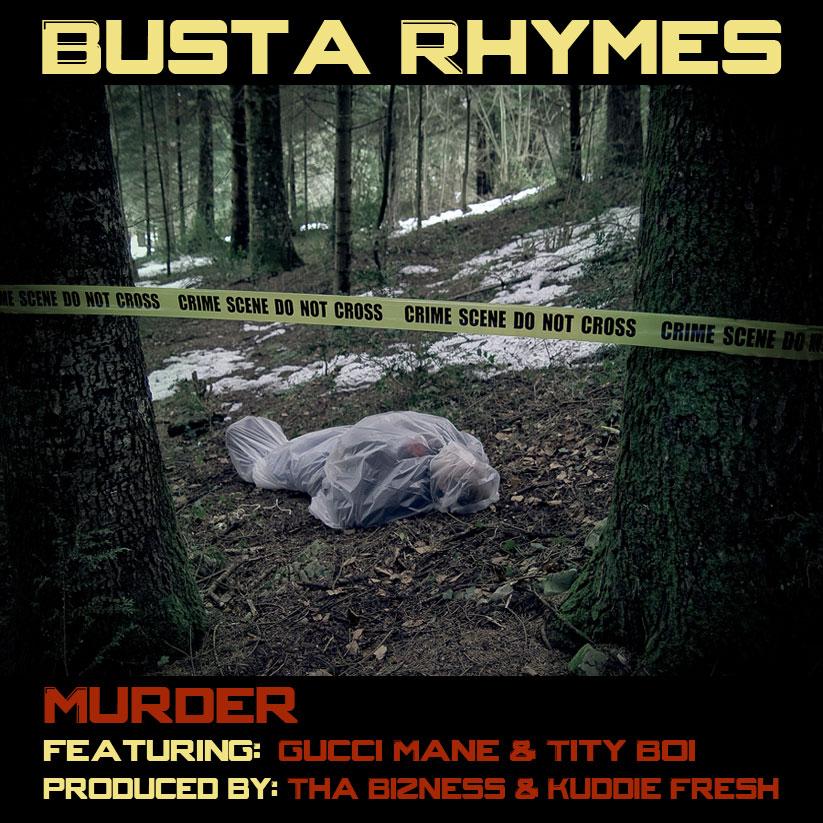 """Busta Rhymes - """"Murder"""" (feat. Gucci Mane + Tity Boi)"""