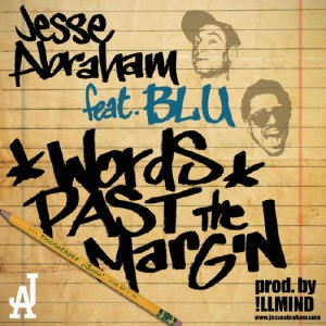 Jesse Abraham f/Blu &quot;Words Past The Margin&quot; (produced by  !lmind)/&quot;One Day&quot; (Mixtape)