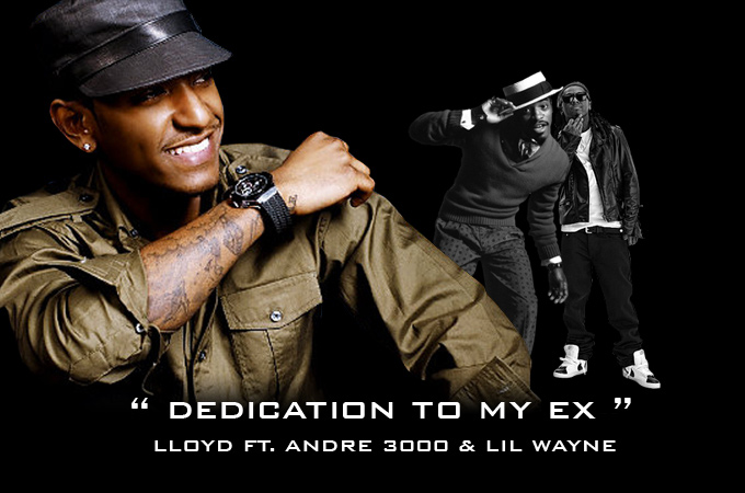 "Lloyd - ""Dedicated To My Ex"" (feat. Andre 3000 + Lil Wayne)"