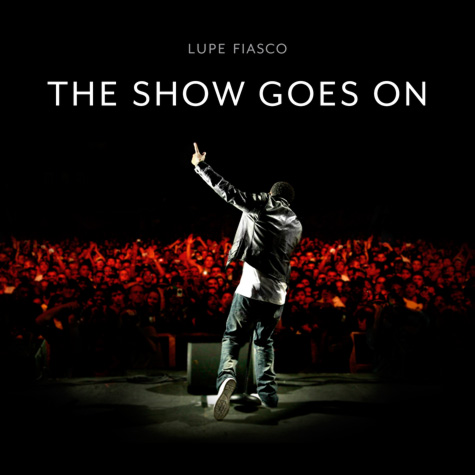 "Lupe Fiasco's ""The Show Goes On"" Is Double Platinum."