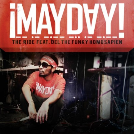 "¡MAYDAY! - ""The Ride"" (feat. Del Tha Funky Homosapien)"