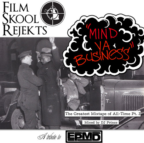 Film Skool Rejekts-MInd Ya Business: The Greatest Mixtape of All Time Pt.2(Tribute to EPMD) (Mixtape)
