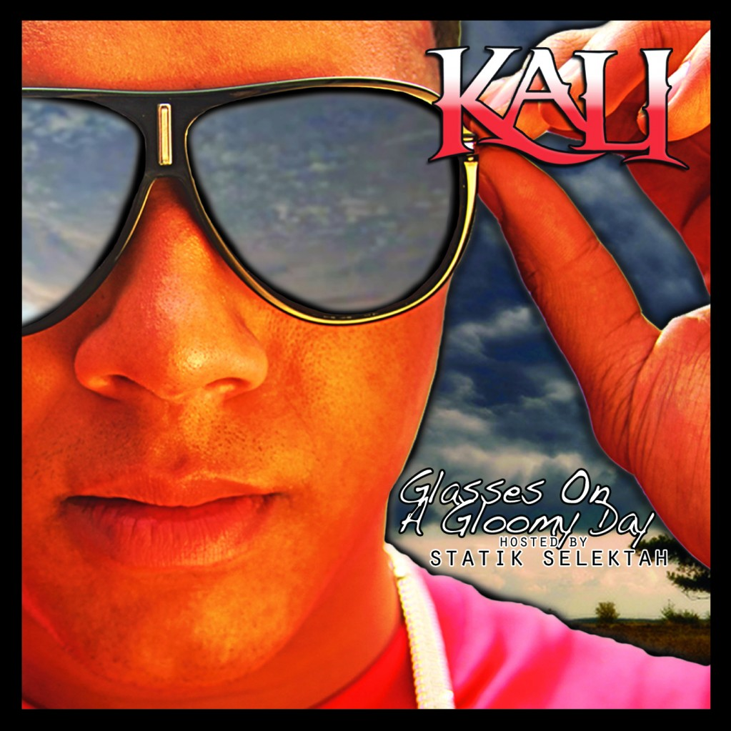"Kali + Statik Selektah - ""Glasses On A Gloomy Day"" (Mixtape)"