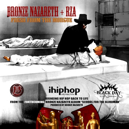 "Bronze Nazareth - ""Fresh From The Morgue"" (feat. RZA)"
