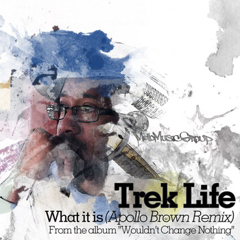 "Trek Life - ""What It Is (Apollo Brown Remix)"""