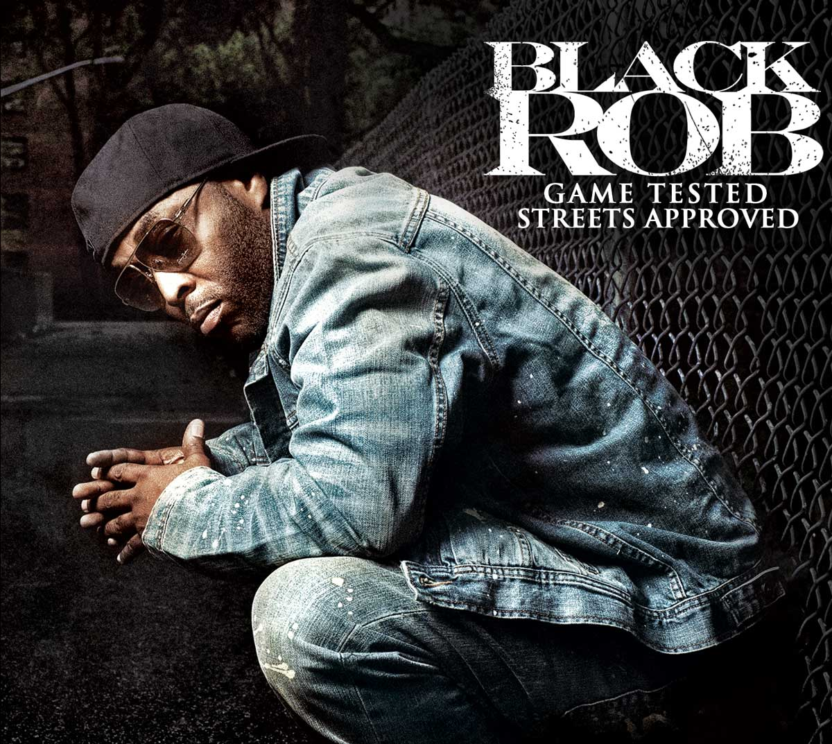 Black Rob Game Tested, Streets Approved Album Cover + Tracklisting
