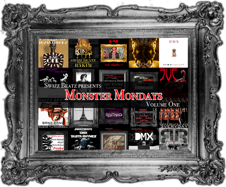 "Swizz Beatz - ""Monster Mondays Vol. One"""