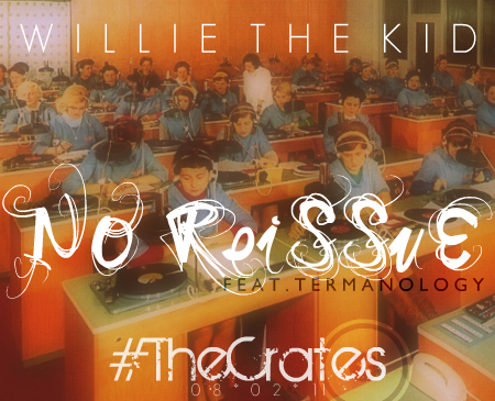 "Willie The Kid - ""No Reissue"" (feat. Termanology)"