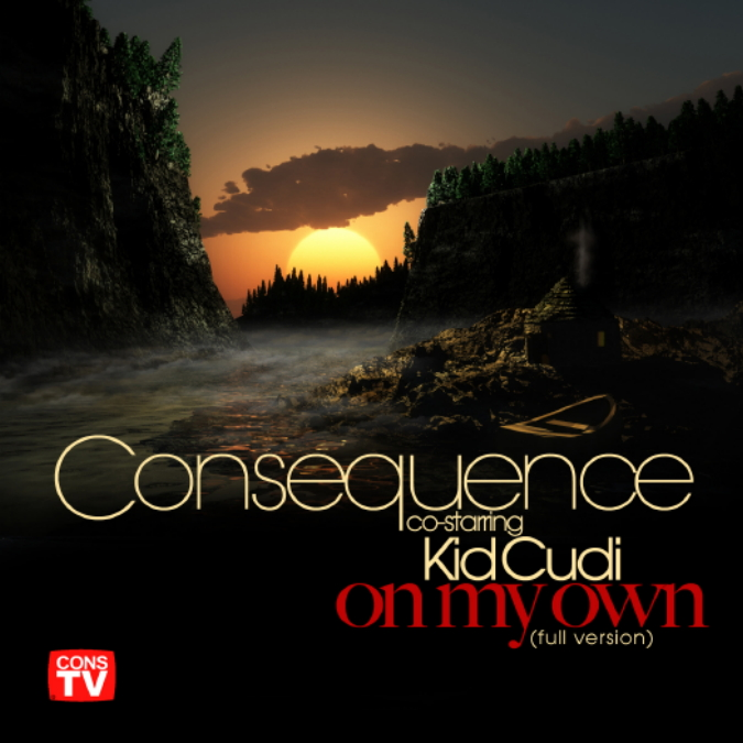"Consequence - ""On My Own"" f/Kid Cudi (Produced by Kanye West)"