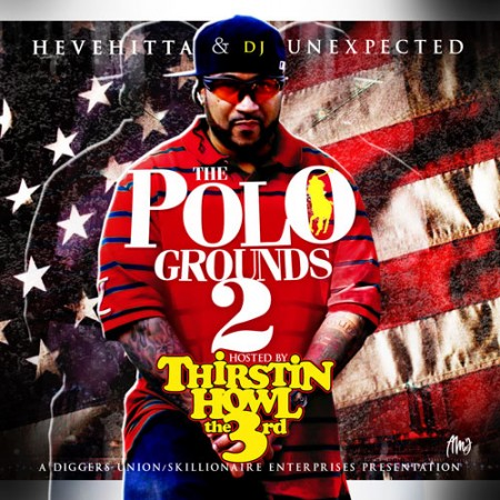 "Thirstin Howl III - ""The Polo Grounds 2 Mixtape"""