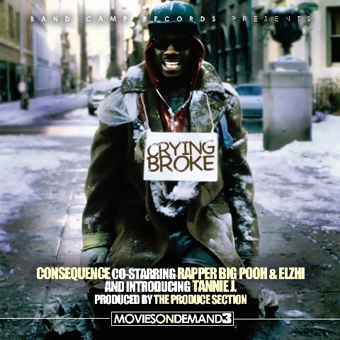 "Consequence - ""Crying Broke"" (feat. Rapper Big Pooh + Elzhi + Tannie J)"