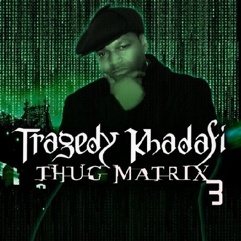 "Tragedy Khadafi - ""Thug Matrix 3"" Cover Art + Tracklist"