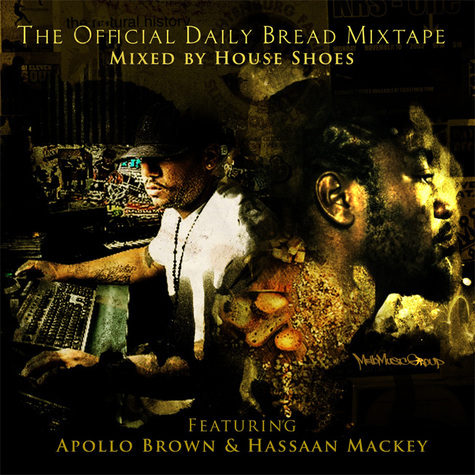 House Shoes + Apollo Brown + Hassaan Mackey) - &quot;Daily Bread (Mixtape)&quot;