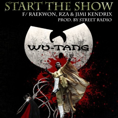 "Wu-Tang - ""Start The Show"" (feat. Raekwon, RZA, Jimi Kendrix)"