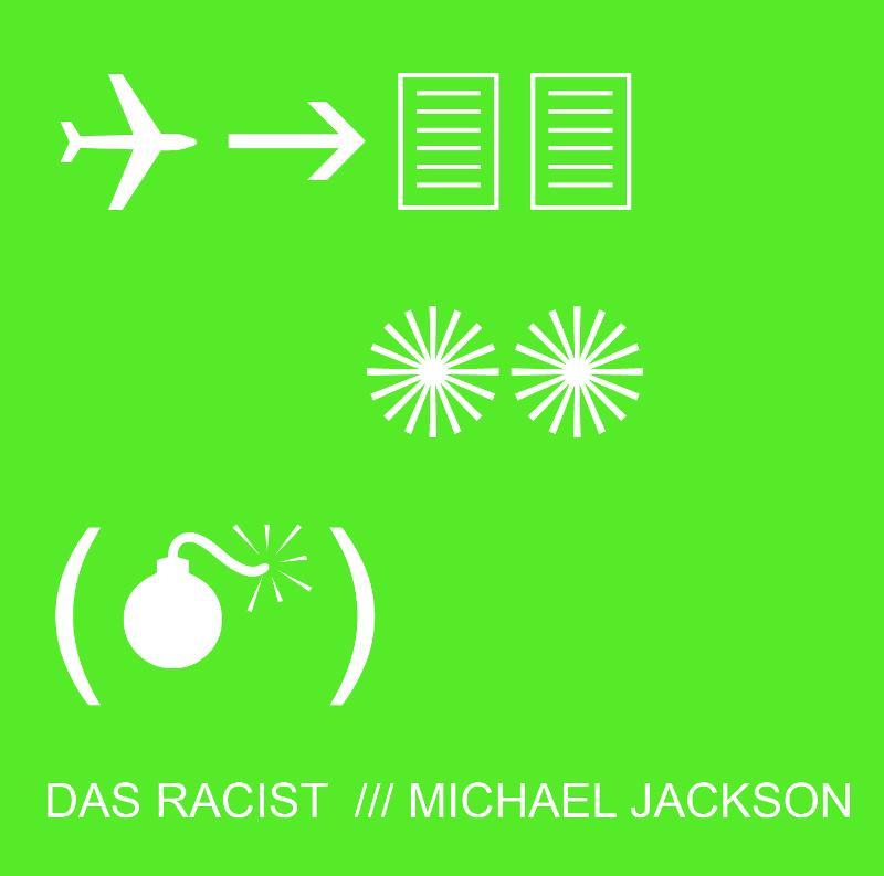 "Das Racist - ""Michael Jackson"""