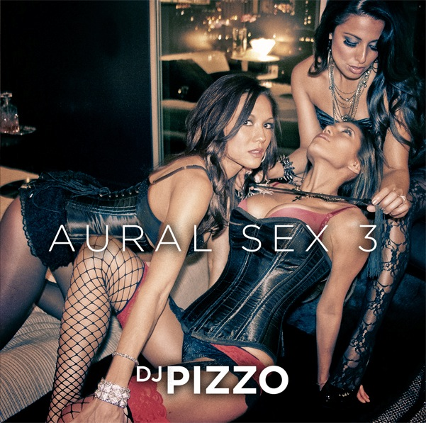 "DJ Pizzo ""Aural Sex 3"" Cover Artwork Teaser"