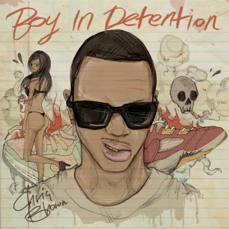 "Chris Brown - ""Boy In Detention"" (Mixtape)"