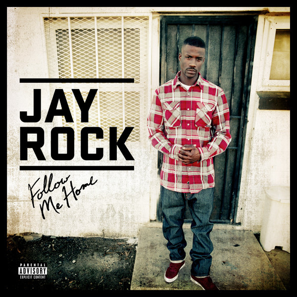 "Jay Rock - ""Follow Me Home"" - @@@1/2 (Review)"